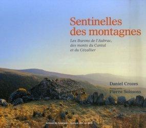 Sentinelles des montagnes. Les Burons de l'Aubrac, des monts du Cantal et du Cézallier
