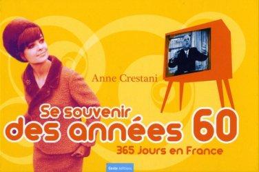 Se souvenir des années 1960. 365 jours en France
