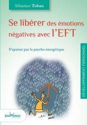 Se libérer des émotions négatives avec l'EFT. S'apaiser par la psycho-énergétique