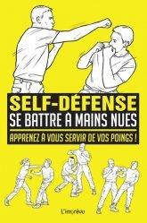 Se battre à mains nues. Apprenez à vous servir de vos poings !