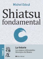 Shiatsu fondamental - Tome 2