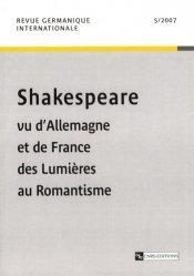 Shakespeare vu d'Allemagne et de France des Lumières au Romantisme