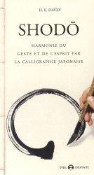 Shodo. Harmonie du geste et de l'esprit par la calligraphie japonaise