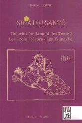 Shiatsu santé - Théories fondamentales tome 2