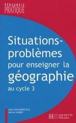 Situations-problèmes pour enseigner la géographie au cycle 3