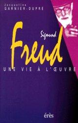 Sigmund Freud. Une vie à l'oeuvre