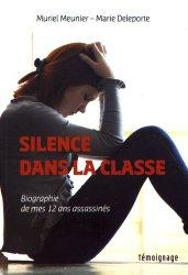 Silence dans la classe. Biographie de mes douze ans assassinés