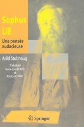 Sophus Lie - Une pensée audacieuse