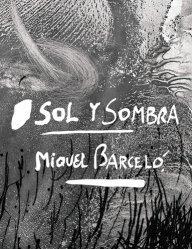 Sol y sombra. Miquel Barcelo