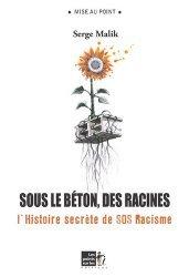 Sous le béton, les racines : L'histoire secrète de SOS Racisme