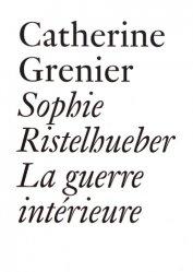 Sophie Ristelhueber. La guerre intérieure, 2e édition revue et augmentée