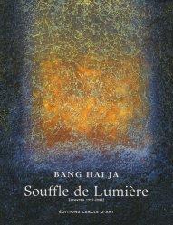 Souffle de Lumière. Oeuvres 1997-2006