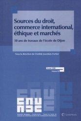 Sources du droit, commerce international, éthique et marchés. 50 ans de travaux de l'école de Dijon