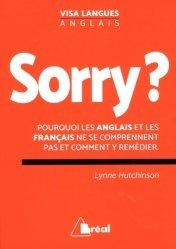 Sorry ? Pourquoi les Français et les Anglais ne se comprennent pas et comment y remédier