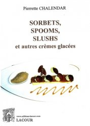 Sorbets, spooms, slushs et autres crèmes glacées