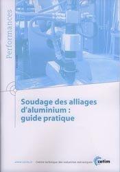Soudage des alliages d'aluminium: guide pratique