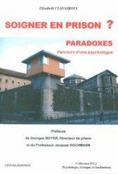 Soigner en prison ? Paradoxes. Parcours d'une psychologue