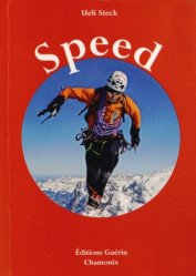 Speed. Escalades de vitesse sur les trois grandes faces nord des Alpes