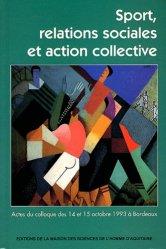 Sport, relations sociales et action collective. Actes du colloque des 14 et 15 octobre 1993 à Bordeaux