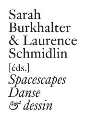 Spacescapes. Danse & dessin depuis 1962