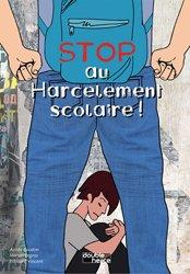 La couverture et les autres extraits de Harcèlement à l'école. Victimes, auteurs : que faire