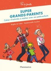 Super grands-parents. Cahier d'activités à réaliser avec ses petits-enfants