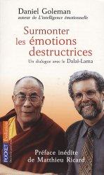 Surmonter les émotions destructrices. Un dialogue avec le Dalaï-Lama