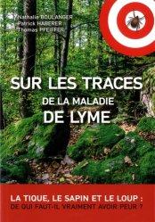 Sur les traces de la maladie de Lyme