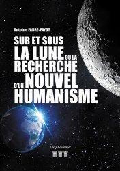 Sur et Sous la Lune ou la Recherche d'un Nouvel Humanisme