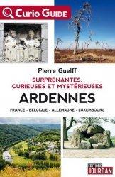 Surprenantes, curieuses et mystérieuses Ardennes