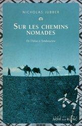 Sur les chemins nomades. De l'Atlas à Tombouctou