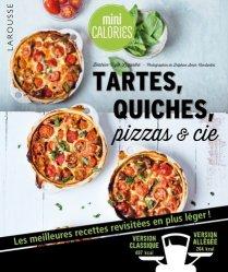 Tartes, quiches, pizzas & cie. Les meilleures recettes revisitées en plus léger !