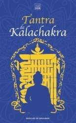 Tantra de Kalachakra. Le livre du corps subtil ; La lumière immaculée