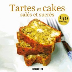 Tartes et cakes salés et sucrés