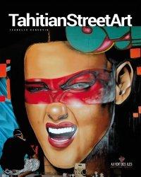Tahitian Street Art. Edition bilingue français-anglais