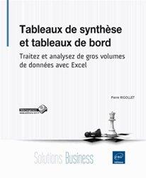 Tableaux de synthèse et tableaux de bord / traitez et analysez de gros volumes de données avec Excel