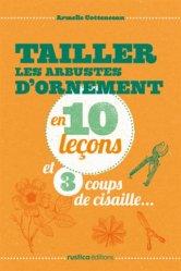 Tailler les arbustres d'ornement en 10 leçons et 3 coups de cisaille