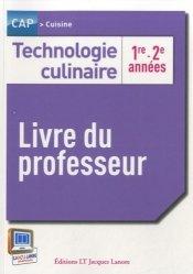 Technologie culinaire 1re et 2e années - CAP cuisine - Livre du professeur