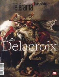 Télérama hors-série N° 212, avril 2018 : Delacroix au Louvre