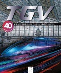 TGV, une fabuleuse épopée technologique et humaine