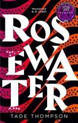 The Rosewater: Book 1 of the Wormwood Trilogy