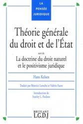 Théorie générale du droit et de l'Etat. Suivi de La doctrine du droit naturel et le positivisme juridique