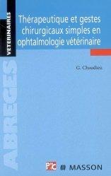 Thérapeutique et gestes chirurgicaux simples en ophtalmologie vétérinaire