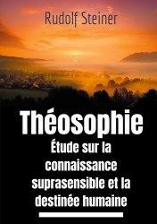Theosophie etude sur la connaissance suprasensible et la destinée humaine