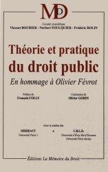 Théorie et pratique du droit public. En hommage à Olivier Févrot