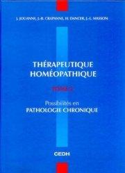 Thérapeutique homéopathique Tome 2 Possiblités en pathologie chronique