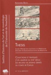 Thesis N° 13-14/2009-2012 : Collections et pratiques d'un amateur au XVIIIe siècle. Les recueils de dessins gravés du comte de Caylus
