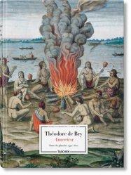 Théodore de Bry - America. Toutes les planches 1590-1602