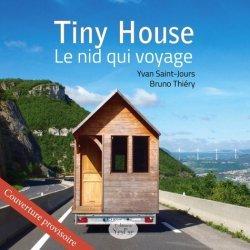 Tiny House, le nid qui voyage