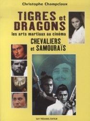 Tigres et dragons, les arts martiaux au cinéma